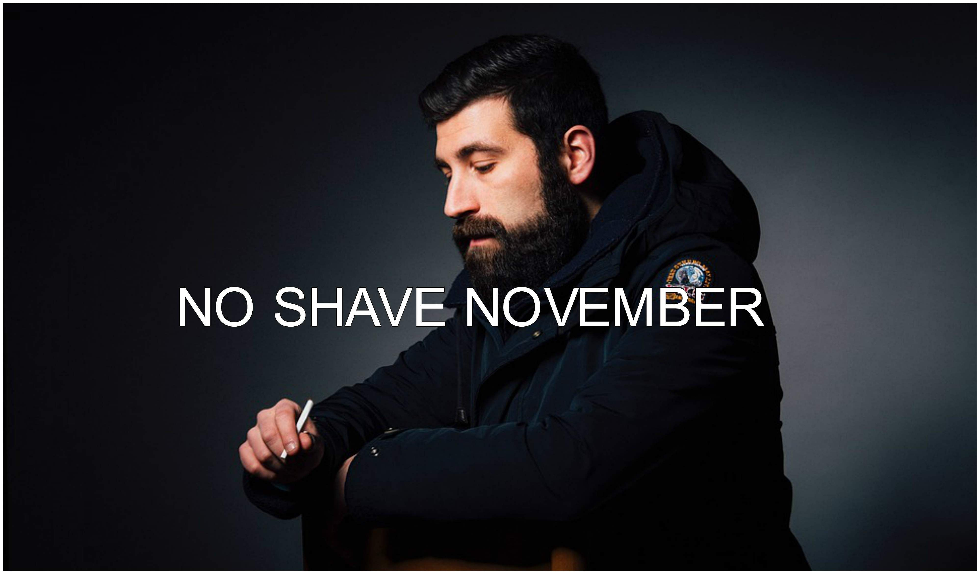 Because Gentleman No Shave November Is Back Now You Might All Be Worrying About The Dreaded Days Weeks Leading