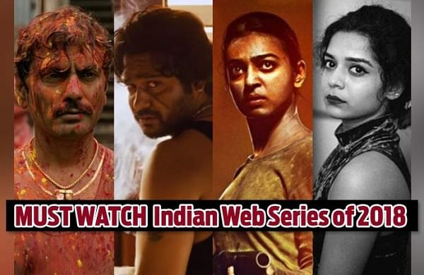 The year of gangsters and ghouls: Must watch Indian web series of 2018- The  New Indian Express