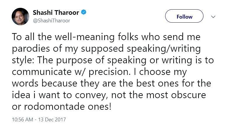Tharoor,  himseves seems to have realised the social media user's obsession towards his vocabulary since he took on twitter to justify his choice of words.
