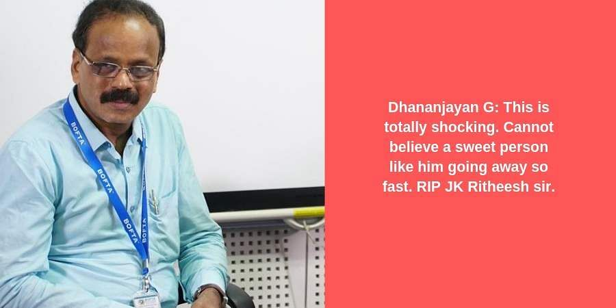 Dhananjayan G: This is totally shocking. Cannot believe a sweet person like him going away so fast. RIP JK Ritheesh sir.