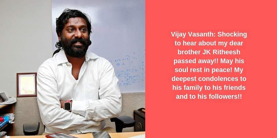 Vijay Vasanth: Shocking to hear about my dear brother JK Ritheesh passed away!! May his soul rest in peace! My deepest condolences to his family to his friends and to his followers!!