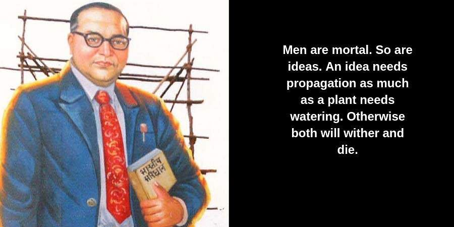 Men are mortal. So are ideas. An idea needs propagation as much as a plant needs watering. Otherwise both will wither and die.