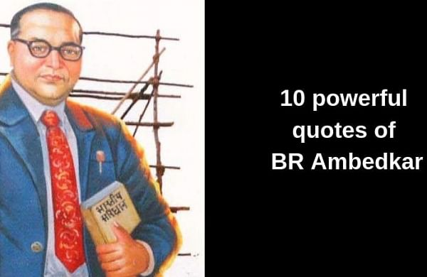BR Ambedkar birth anniversary: Check out 10 powerful quotes of the architect of the Indian C...
