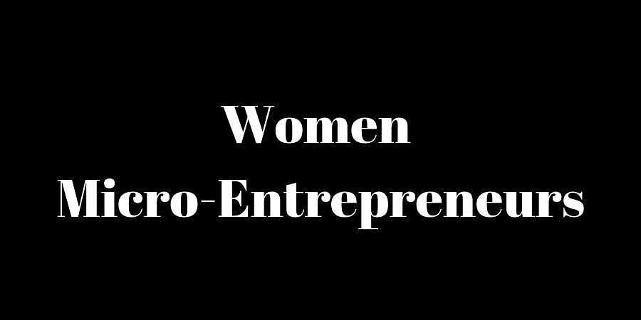 Women Micro-Entrepreneurs