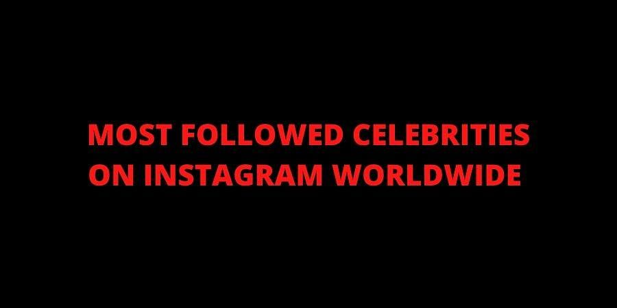 Check out the top 11 celebrities with the most instagram followers worldwide.