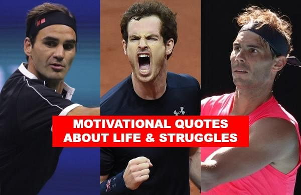 Many consider ATP stars with the likes of Roger Federer, Rafael Nadal as inspiration. Here are some motivational quotes by tennis stars about life and struggles that will help you fight through tough times.
