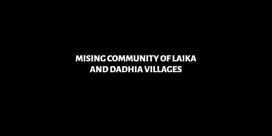 Mising Community Of Laika And Dadhia Villages